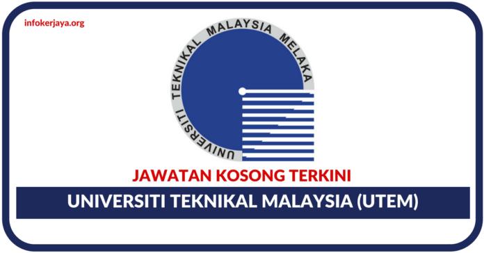 Jawatan Kosong Universiti Teknikal Malaysia Melaka (UTeM)