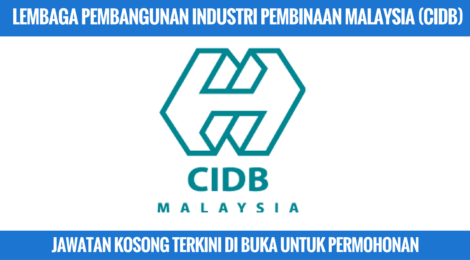 Jawatan Kosong Lembaga Pembangunan Industri Pembinaan Malaysia (CIDB)