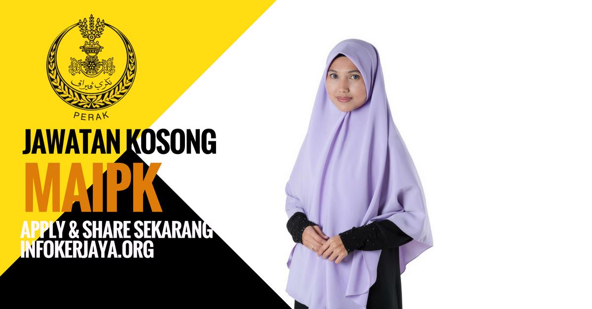 Jawatan Kosong Majlis Agama Islam Dan Adat Istiadat Melayu Perak MAIPK