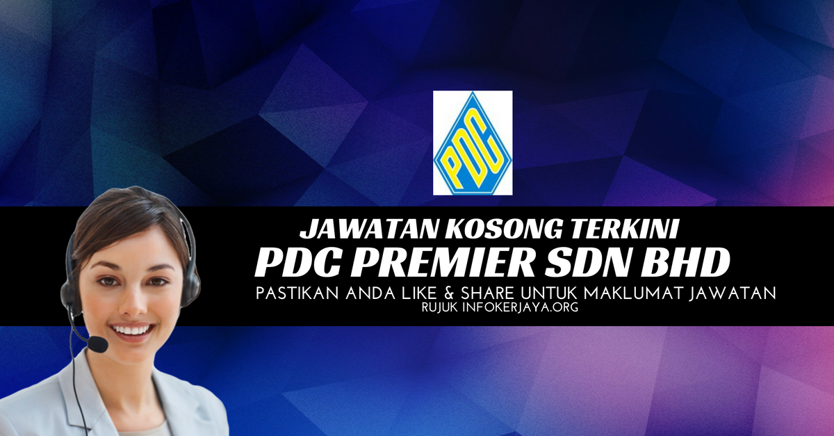 Jawatan Kosong PDC Premier Sdn Bhd