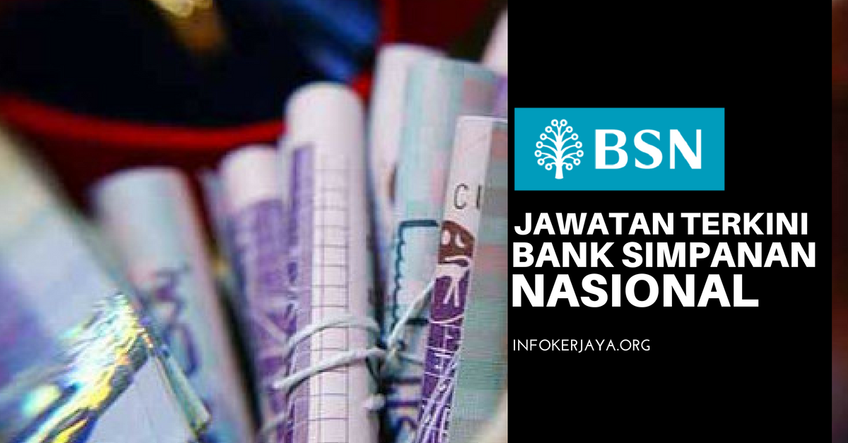 Jawatan Kosong Bank Simpanan Nasional (BSN)