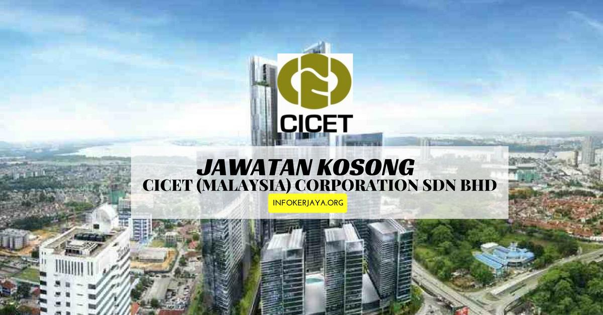 Jawatan Kosong CICET (Malaysia) Corporation Sdn Bhd