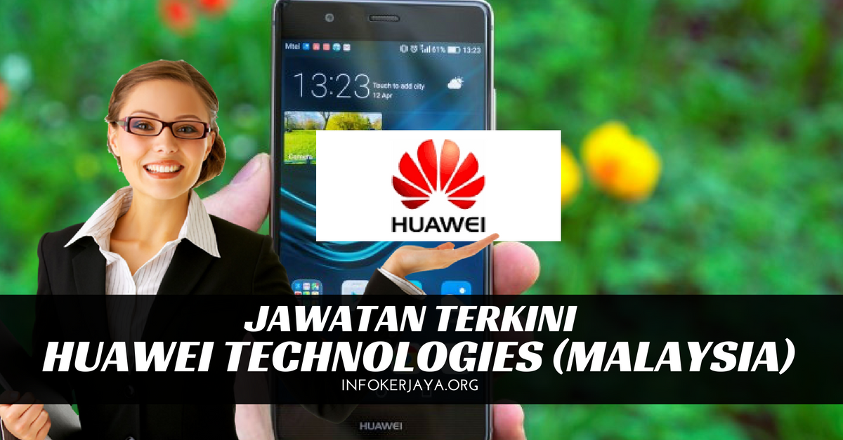 Jawatan Kosong Huawei Technologies (Malaysia) Sdn Bhd