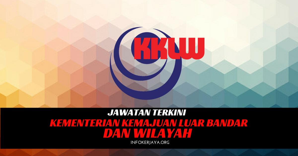 Jawatan Kosong Kementerian Kemajuan Luar Bandar Dan Wilayah KKLW