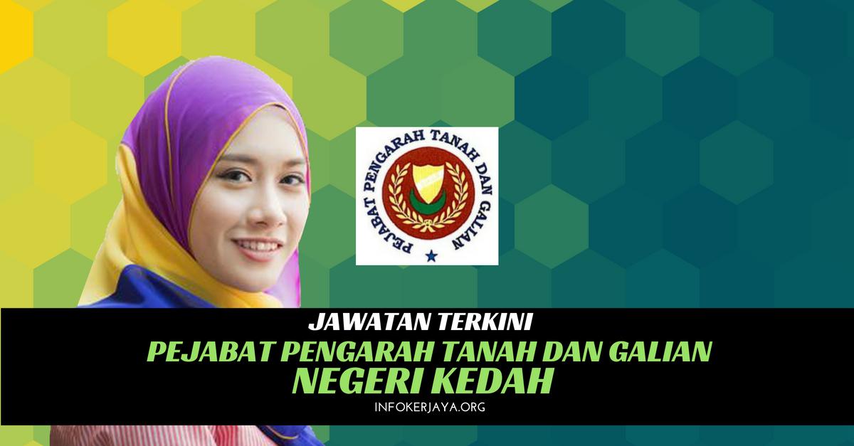 Jawatan Kosong Pejabat Pengarah Tanah Dan Galian Negeri Kedah