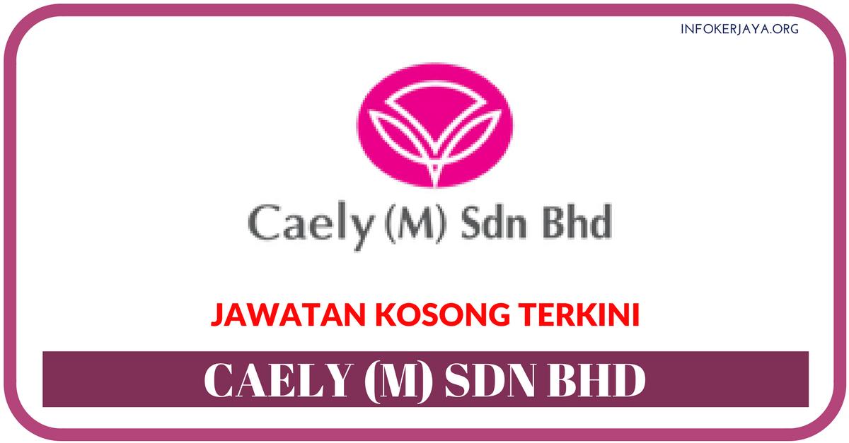 Jawatan Kosong Terkini Caely (M) Sdn Bhd