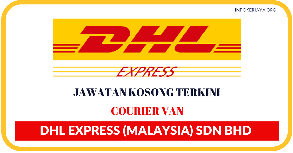 dhl express in malaysia 56449 responsible for enforcing dhl express asia pacific processes, procedures and operations, in addition to guidance provided by export compliance manager.