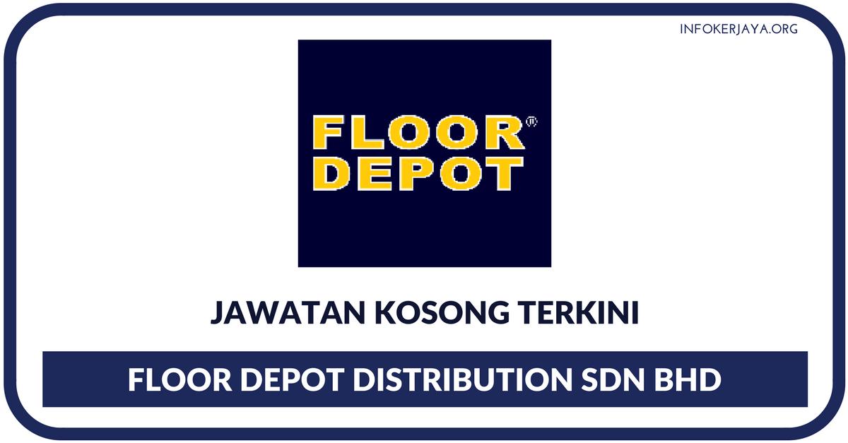 Jawatan Kosong Terkini Floor Depot Distribution Sdn Bhd