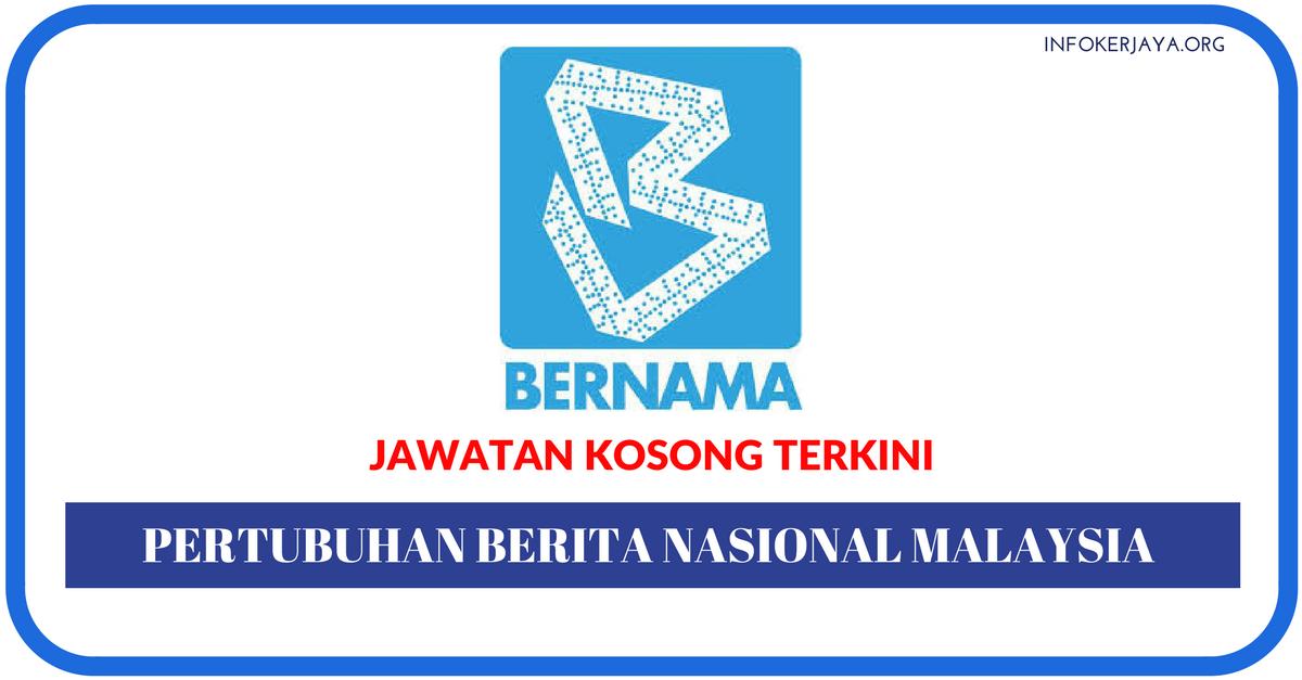 Jawatan Kosong Terkini Agensi Berita Nasional Malaysia (BERNAMA)