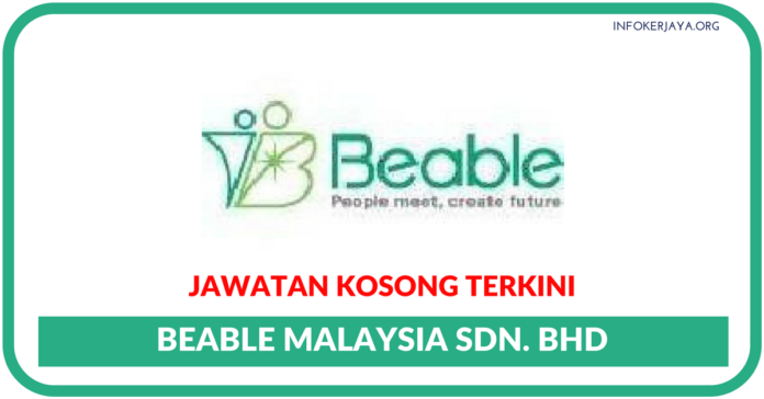 Jawatan Kosong Terkini Beable Malaysia Sdn Bhd