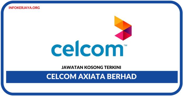 Jawatan Kosong Terkini Celcom Axiata Berhad