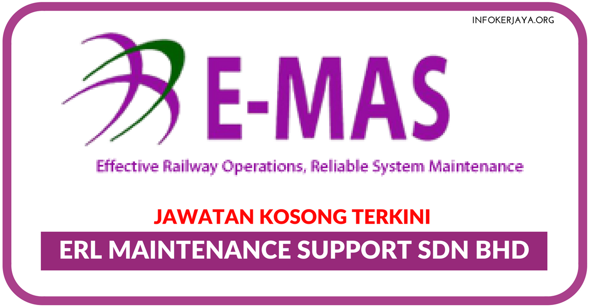 Jawatan Kosong Terkini Erl Maintenance Support Sdn Bhd Jawatan Kosong Terkini