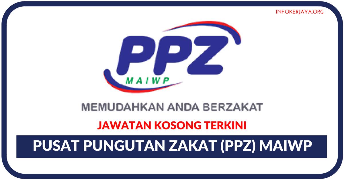 Jawatan Kosong Terkini Pusat Pungutan Zakat (PPZ) MAIWP