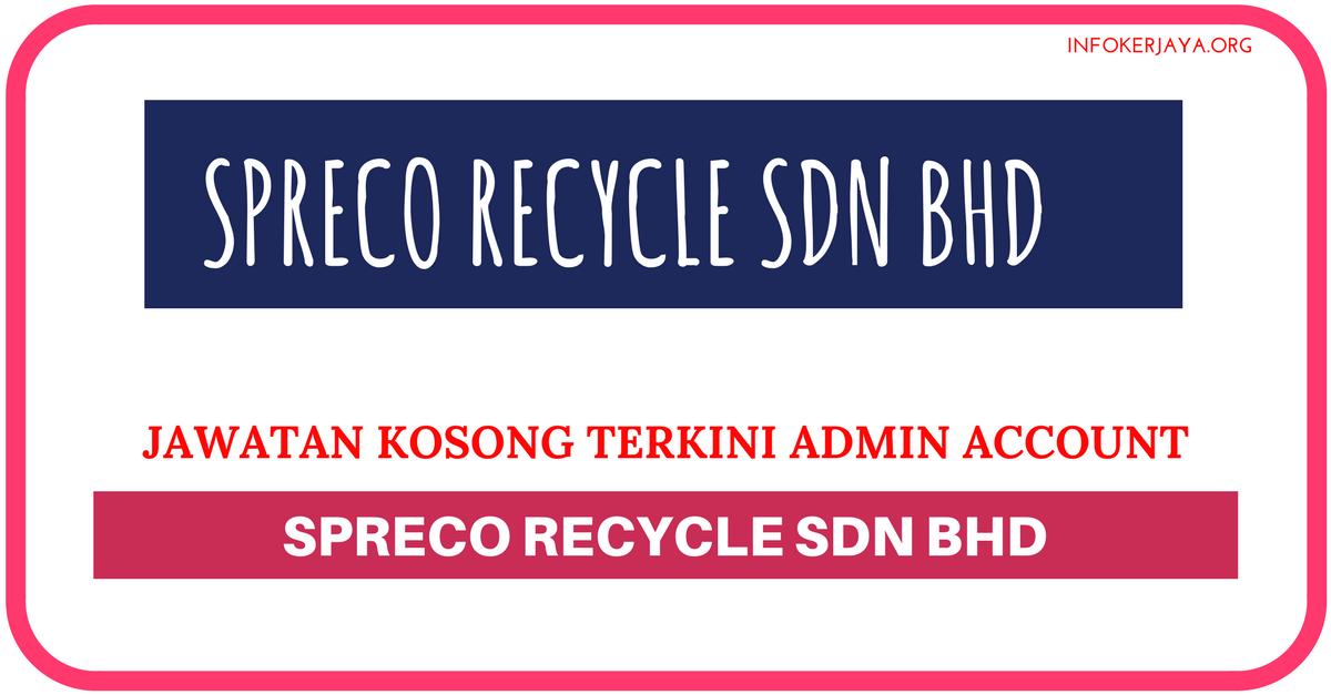 Jawatan Kosong Terkini Spreco Recycle Sdn Bhd Jawatan Kosong Terkini