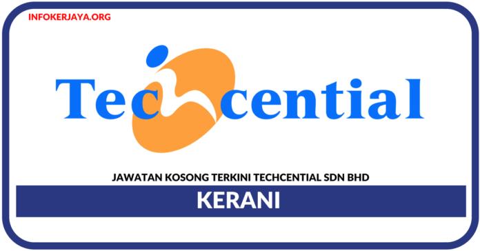 Jawatan Kosong Terkini Clerk Di Techcential Sdn Bhd