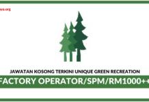 Jawatan Kosong Terkini Operator Kilang Di Unique Green Recreation