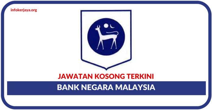 Jawatan Kosong Terkini Bank Negara Malaysia (BNM)