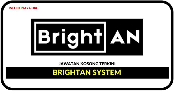 Jawatan Kosong Terkini Brightan System Sdn Bhd