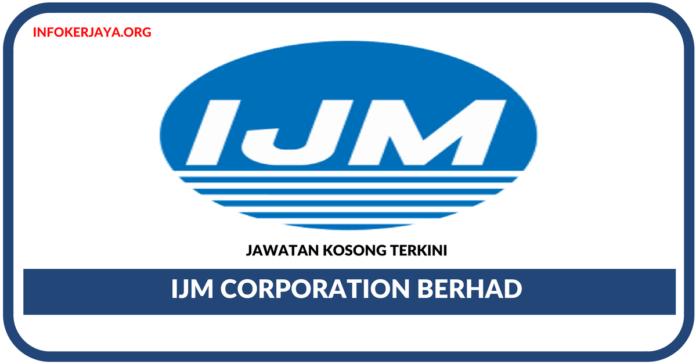 Jawatan Kosong Terkini IJM Corporation Berhad