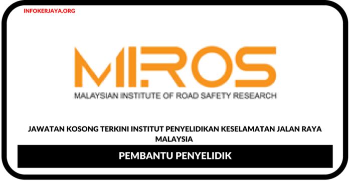 Jawatan Kosong Terkini Institut Penyelidikan Keselamatan Jalan Raya Malaysia (MIROS)
