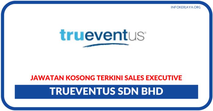 Jawatan Kosong Terkini Trueventus Sdn Bhd