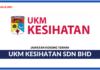 Jawatan Kosong Terkini UKM Kesihatan Sdn Bhd