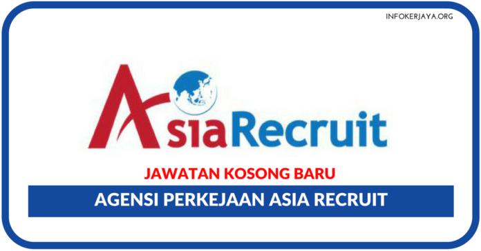 Jawatan Kosong Terkini Agensi Perkejaan Asia Recruit