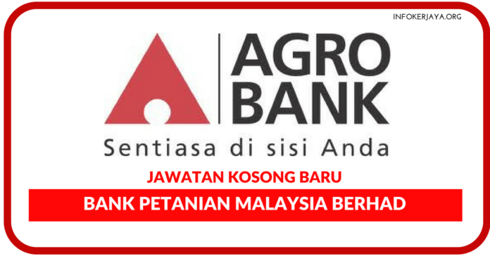 Jawatan Kosong Terkini Bank Petanian Malaysia Berhad (Agrobank)