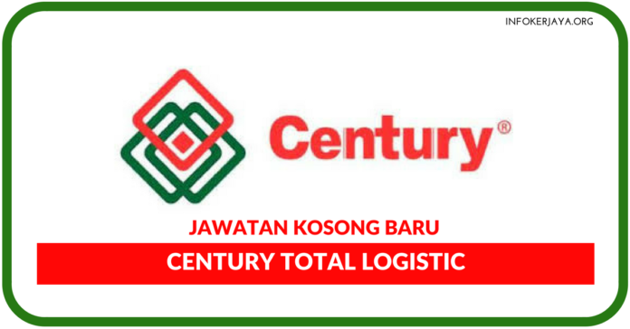 Jawatan Kosong Terkini Century Total Logistic