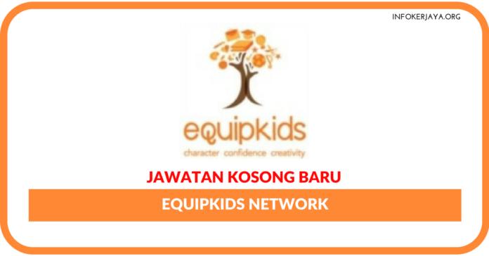 Jawatan Kosong Terkini Equipkids Network