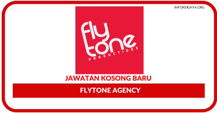 Jawatan Kosong Terkini Flytone Agency