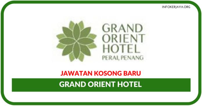 Jawatan Kosong Terkini Grand Orient Hotel