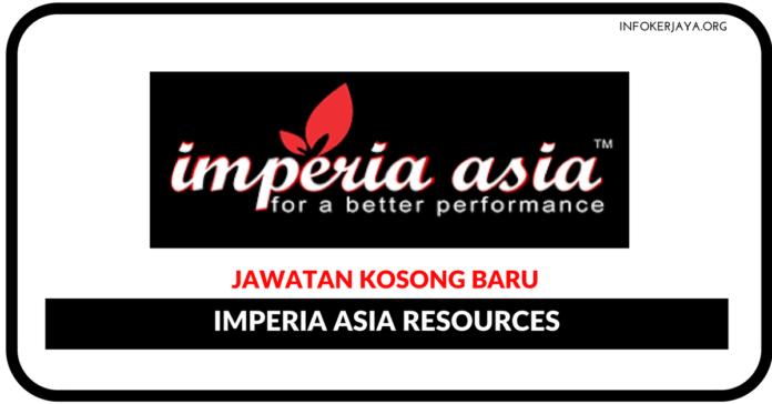 Jawatan Kosong Terkini Imperia Asia Resources