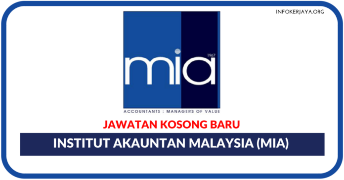 Jawatan Kosong Terkini Institut Akauntan Malaysia (MIA)