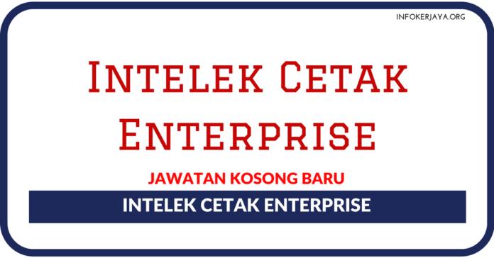 Jawatan Kosong Terkini Intelek Cetak Enterprise
