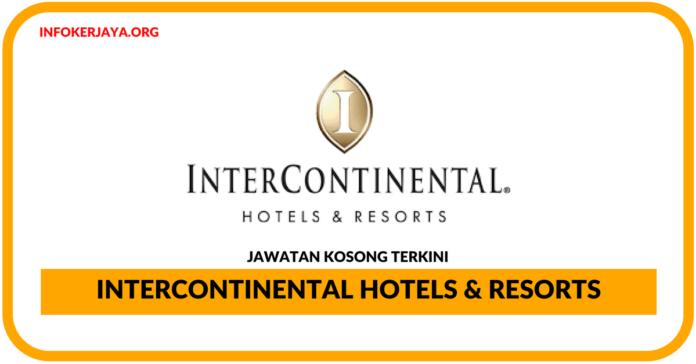 Jawatan Kosong Terkini InterContinental Hotels & Resorts
