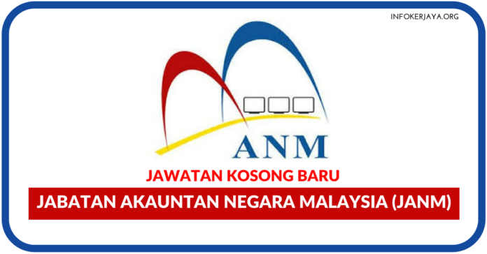 Jawatan Kosong Terkini Jabatan Akauntan Negara Malaysia (JANM)