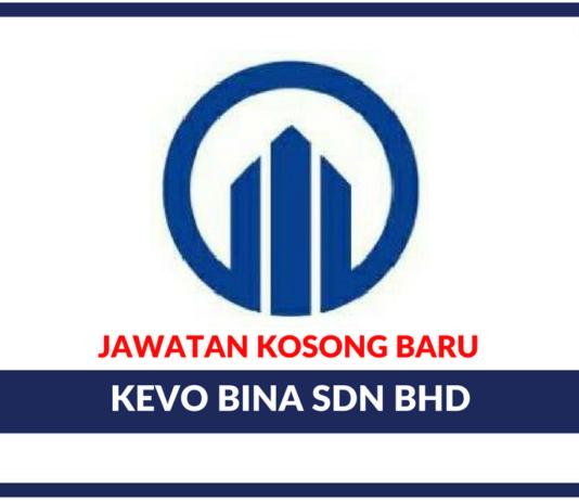 Jawatan Kosong Terkini Kevo Bina Sdn Bhd