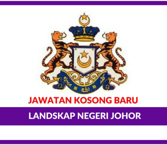 Jawatan Kosong Terkini Landskap Negeri Johor