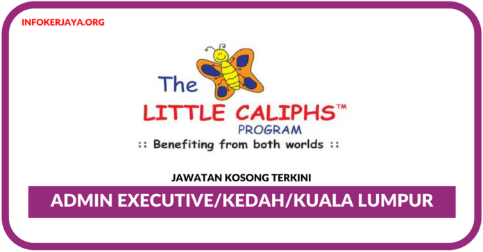 Jawatan Kosong Terkini Admin Executive Di Little Caliphs
