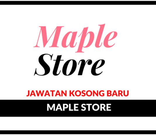 Jawatan Kosong Terkini Maple Store