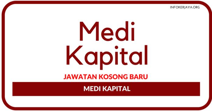 Jawatan Kosong Terkini Medi Kapital