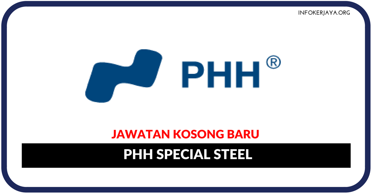 Jawatan Kosong Terkini Phh Special Steel Sdn Bhd Jawatan Kosong Terkini