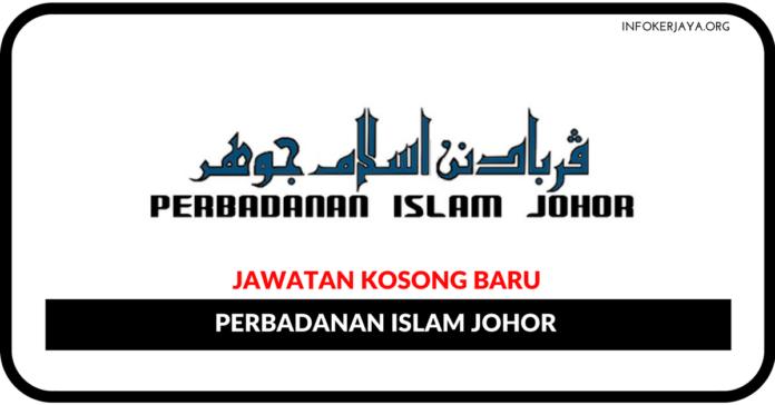 Jawatan Kosong Terkini Perbadanan Islam Johor