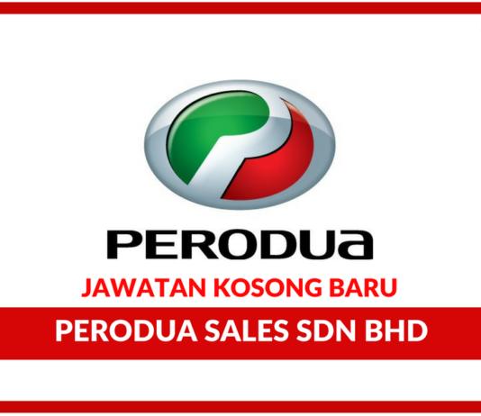 Jawatan Kosong Terkini Perodua Sales Sdn Bhd