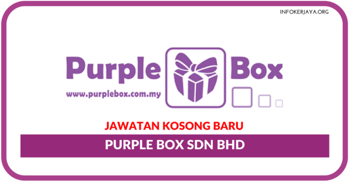 Jawatan Kosong Terkini Purple Box Sdn Bhd
