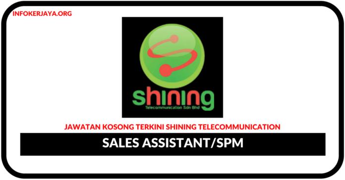 Jawatan Kosong Terkini Sales Assistant Di Shining Telecommunication