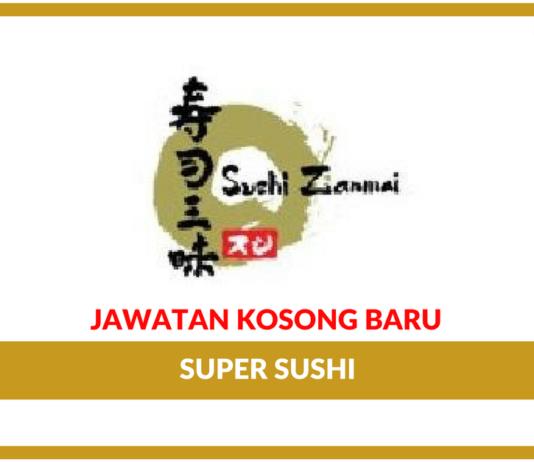 Jawatan Kosong Terkini Super Sushi