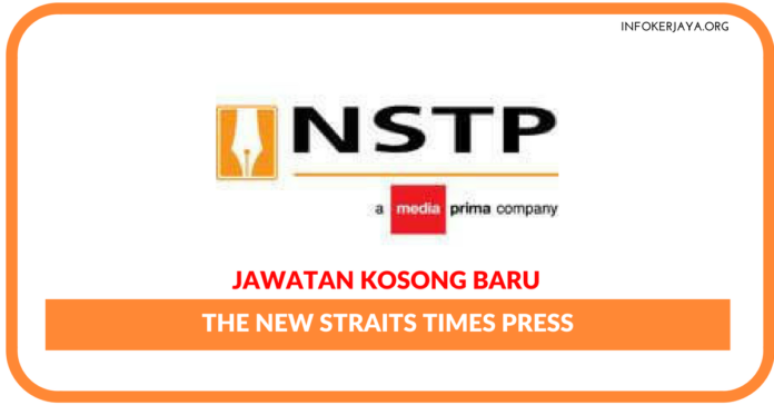 Jawatan Kosong Terkini The New Straits Times Press