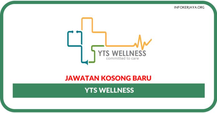 Jawatan Kosong Terkini YTS Wellness